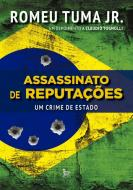 Assassinato de Reputações. Um Crime de Estado. Vol.1