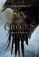 Six Of Crows. Sangue e Mentiras