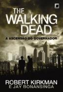 The Walking Dead. Vol.1. A Ascensão do Governador