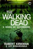 The Walking Dead. Vol.3. A Queda do Governador. Parte I