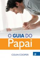 Guia Do Papai, O - 1º Ed. 2010